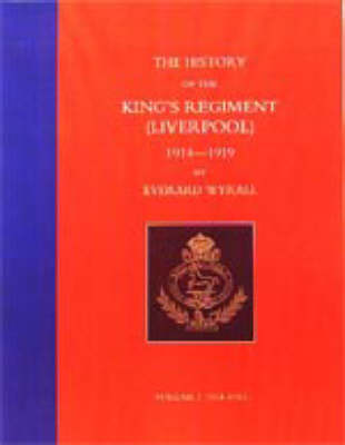 History of the King's Regiment (Liverpool) 1914-1919 by Everard Wyrall