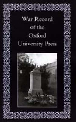 War Record of the University Press, Oxford by Naval & Military Press