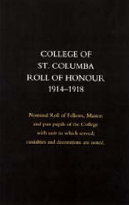College of St Colomba Roll of Honour 1914-18 by Naval & Military Press