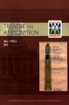 Treatise on Ammunition 1915 by War Office