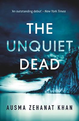 The Unquiet Dead by Ausma Zehanat Khan