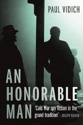 An Honorable Man by Paul Vidich