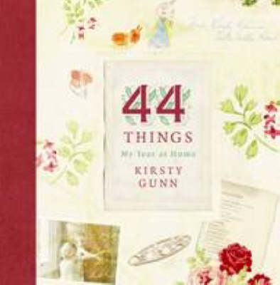 44 Things A Year of Writing Life at Home by Kirsty Gunn