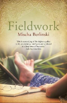 Fieldwork by Mischa Berlinski