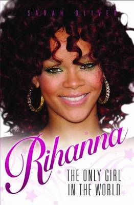 Rihanna - The Only Girl in the World by Sarah Oliver