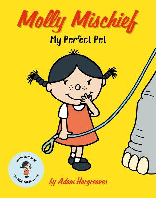 Cover for Molly Mischief: My Perfect Pet by Adam Hargreaves