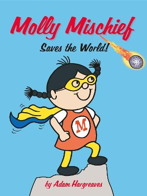 Cover for Molly Mischief Saves the World by Adam Hargreaves