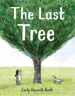 Book Cover for The Last Tree by Emily Haworth-Booth