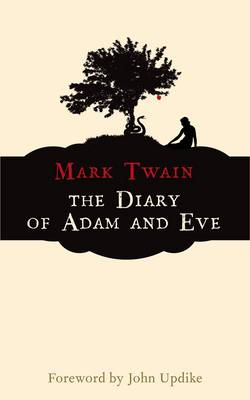 The Diary of Adam and Eve by Mark Twain, John Updike
