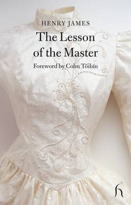 The Lesson of the Master by Henry James, Colm Toibin