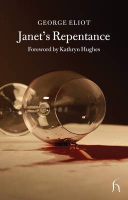 Janet's Repentance by George Eliot, Kathryn Hughes