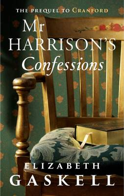 Mr Harrison's Confessions by Elizabeth Gaskell