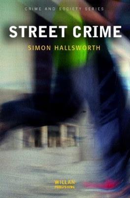 Street Crime by Simon (London Metropolitan University, UK) Hallsworth