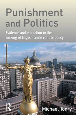 Punishment and Politics by Michael (University of Minnesota, USA) Tonry