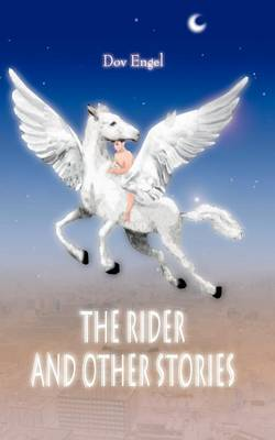 The Rider and Other Stories by Dov Engel