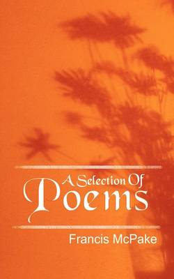 A Selection of Poems by Francis McPake