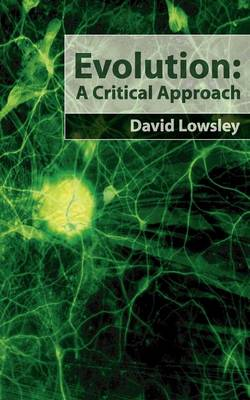 Evolution A Critical Approach by David Lowsley