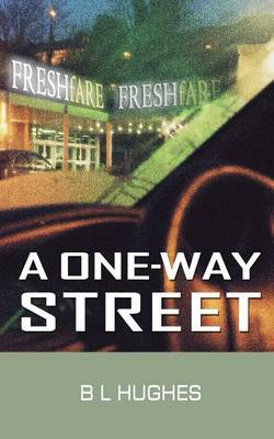 A One-Way Street by B. L. Hughes