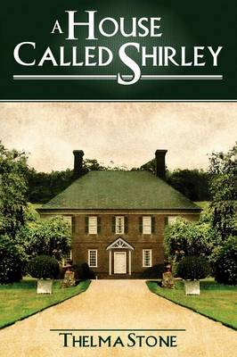 A House Called Shirley by Thelma Stone