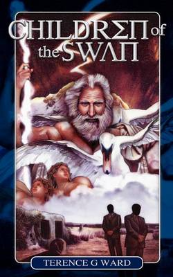 Children of the Swan by Terence G. Ward