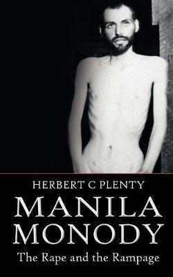 Manila Monody The Rape and the Rampage by Herbert C. Plenty
