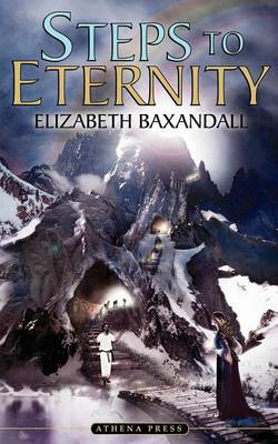 Steps to Eternity by Elizabeth Baxandall