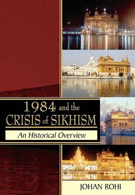 1984 and the Crisis of Sikhism by Johan Rohi