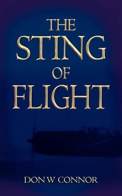 The Sting of Flight by Don W. Connor