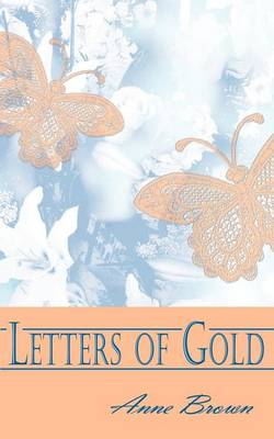 Letters of Gold by Anne Brown