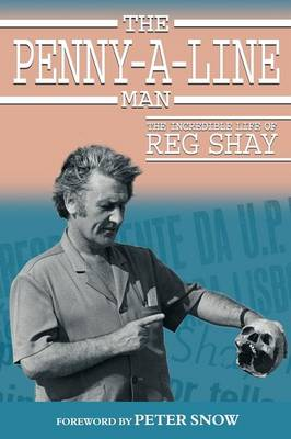 The Penny-A-Line Man by Reg Shay, Peter Snow