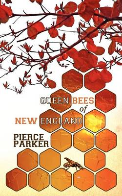 Queen Bees of New England by Pierce Parker