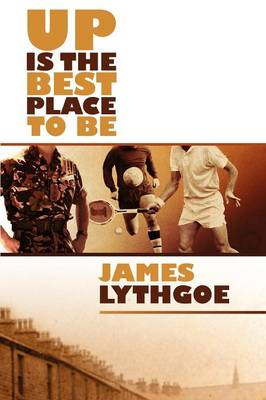 Up Is the Best Place to Be by James Lythgoe