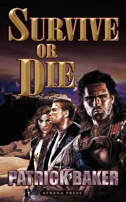 Survive or Die by Patrick Baker