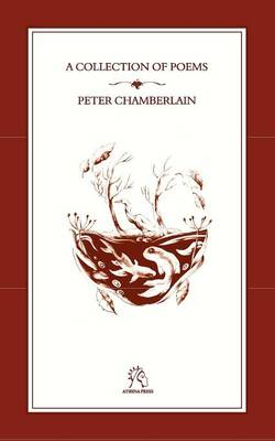 A Collection of Poems by Peter Chamberlain