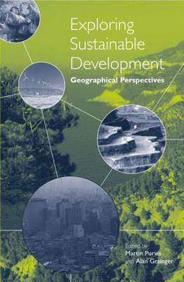 Exploring Sustainable Development Geographical Perspectives by Martin Purvis
