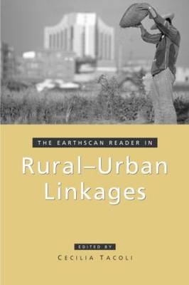 The Earthscan Reader in Rural-Urban Linkages by Cecilia Tacoli