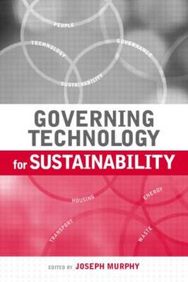 Governing Technology for Sustainability by Dr. Joseph Murphy