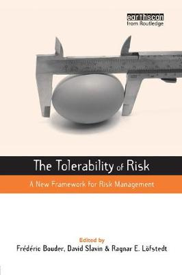 The Tolerability of Risk A New Framework for Risk Management by Frederic Bouder