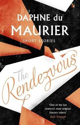 The Rendezvous And Other Stories by Daphne Du Maurier, Minette Walters