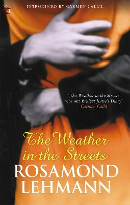 The Weather In The Streets by Rosamond Lehmann, Carmen Callil