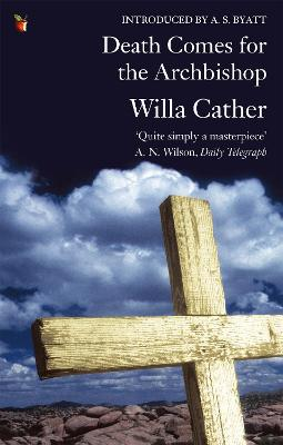Death Comes For The Archbishop by Willa Cather, A. S. Byatt
