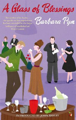 A Glass Of Blessings by Barbara Pym, John Bayley