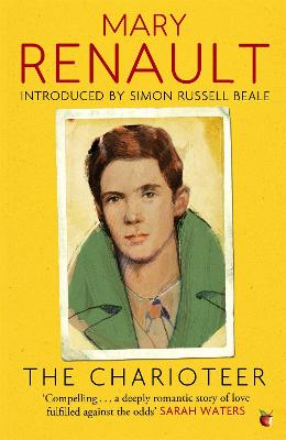 The Charioteer A Virago Modern Classic by Mary Renault, Beale Simon Russell