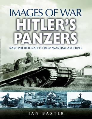 Hitler's Panzers by Ian Baxter