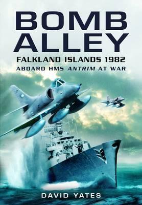 Bomb Alley Aboard HMS Antrim at War by David Yates