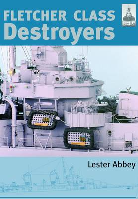 Fletcher and Class Destroyers by Abbey Lester