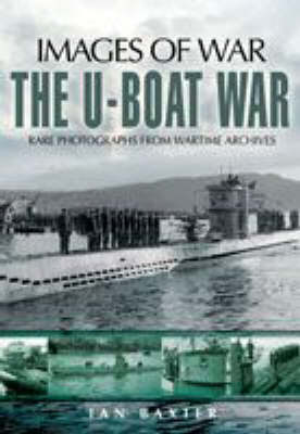 The U-Boat War by Ian Baxter