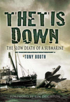 Thetis Down The Slow Death of a Submarine by Tony Booth, Len Deighton