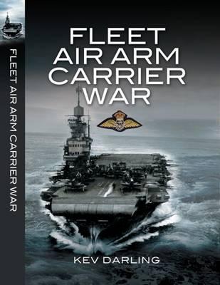 Fleet Air Arm Carrier War by Kev Darling