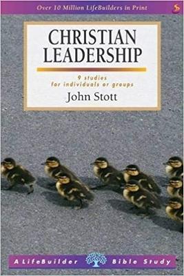 Christian Leadership by John R. W. Stott